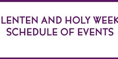 Lenten and holy week schedule of events written in purple