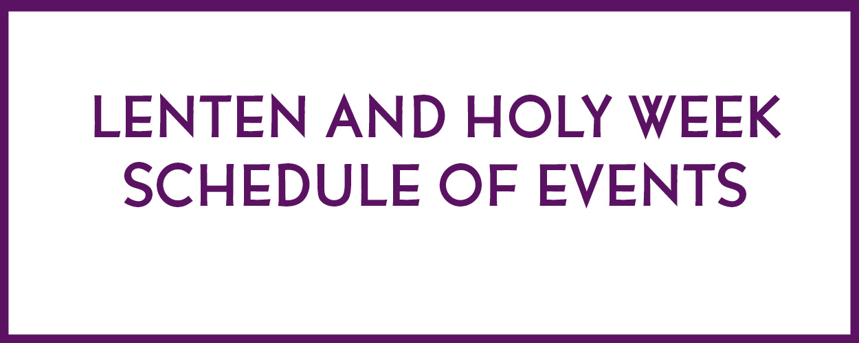 Ash Wednesday through Easter Parish Activities