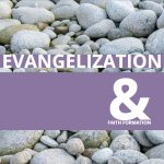 Evangelization and Faith Formation